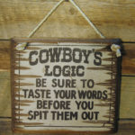 Do You Apply This? …Cowboy's Logic For You