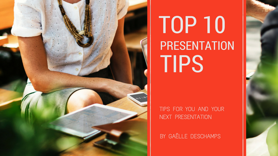 Top 10 Tips For You and Your Next Presentation