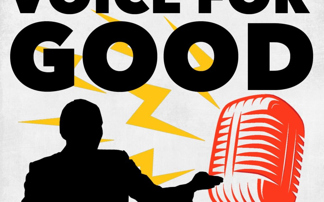 Voice For Good Ep 15 – From Tough Times Rewards Come